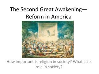 The Second Great Awakening—Reform in America
