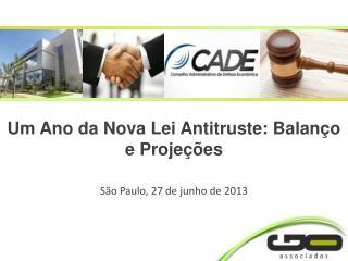Um Ano  da Nova Lei Antitruste: Balanço e Projeções
