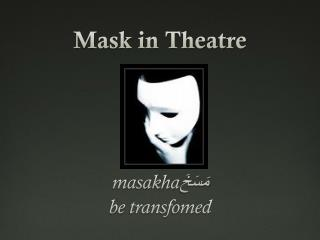 Mask in Theatre