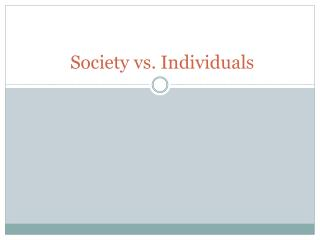Society vs. Individuals