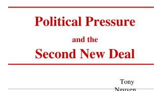 Political Pressure  and the Second New Deal