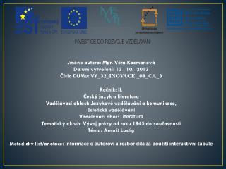 Jméno autora: Mgr. Věra Kocmanová Datum vytvoření : 13 . 10.   2013