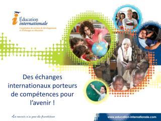 Des  échanges internationaux porteurs de compétences pour l'avenir !