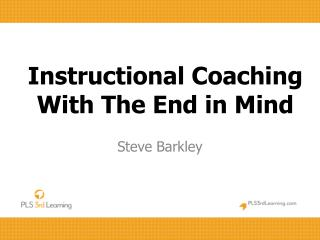 Instructional Coaching With The End in Mind