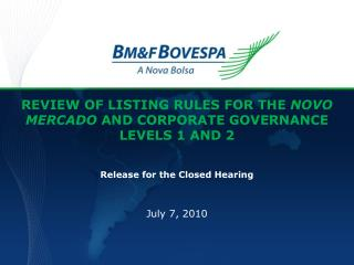 REVIEW OF LISTING RULES FOR THE  NOVO MERCADO  AND CORPORATE GOVERNANCE LEVELS 1 AND 2