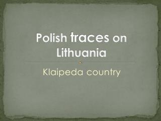 Polish traces  on  Lithuania