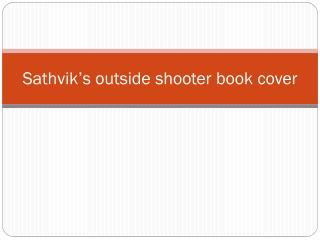 Sathvik's outside shooter book cover