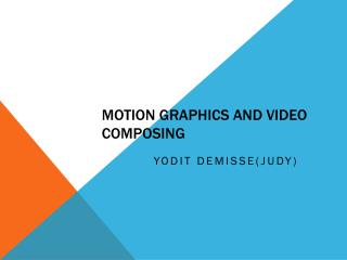 Motion graphics and video composing