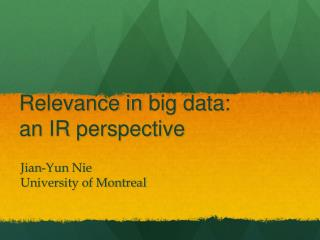 Relevance in  big data :  an  IR perspective