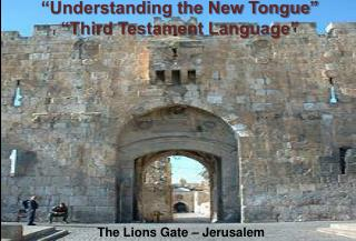 """Understanding the New Tongue"" ""Third Testament Language"""