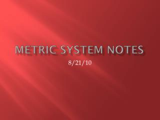Metric System Notes