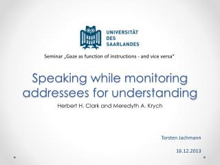 Speaking while monitoring addressees for understanding