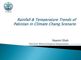 Rainfall & Temperature Trends of Pakistan in Climate Chang Scenario