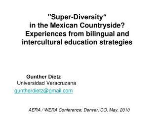 Gunther Dietz  Universidad Veracruzana guntherdietz@gmail.com