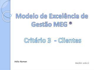 Modelo de Excelência de Gestão MEG  ®