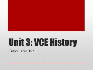 Unit 3: VCE History