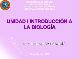 UNIDAD I INTRODUCCI N A LA BIOLOG A