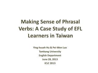 Making Sense of Phrasal Verbs: A Case Study of EFL Learners in Taiwan