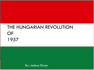 The Hungarian Revolution  of  1957