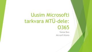 Uusim Microsofti tarkvara MTÜ-dele: O365