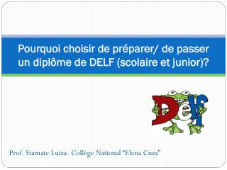 Pourquoi choisir de préparer/ de passer un diplôme de DELF (scolaire et junior)?