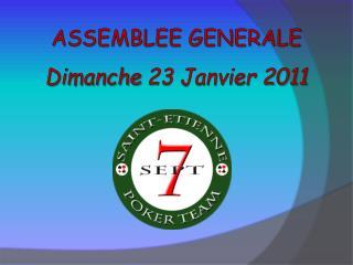 ASSEMBLEE GENERALE Dimanche  23 Janvier 2011