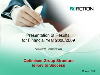 Presentation of Results  for Financial Year 2008/2009 August 2008  – December 2009