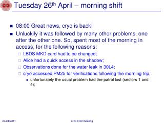 Tuesday 26 th  April – morning shift