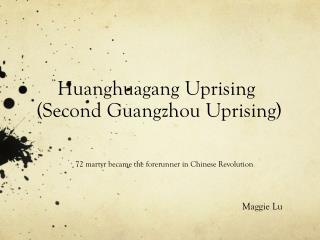 Huanghuagang  Uprising (Second Guangzhou Uprising)