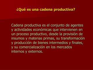 Qu  es una cadena productiva