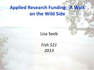 Applied Research Funding:  A Walk on the Wild Side