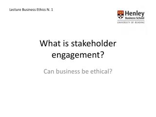 What is stakeholder engagement?