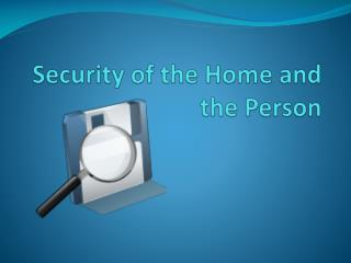 Security of the Home and the Person