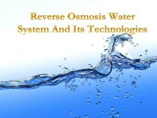 Reverse Osmosis Water System And Its Technologies