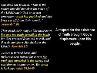 A respect for the existence of Truth brought God's displeasure upon His people.