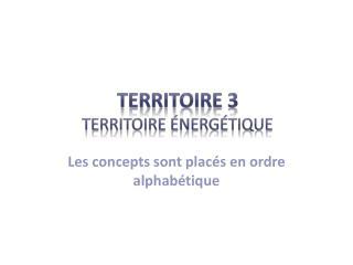 TERRITOirE  3 territoire énergétique