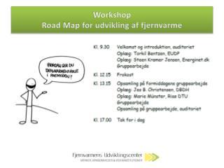 Workshop Road  Map  for udvikling af fjernvarme