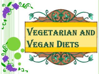 Vegetarian and Vegan Diets
