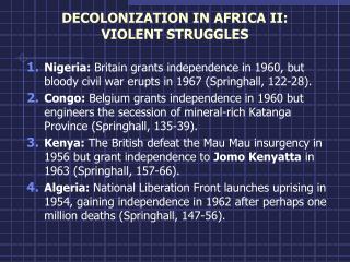 DECOLONIZATION IN AFRICA II: VIOLENT STRUGGLES