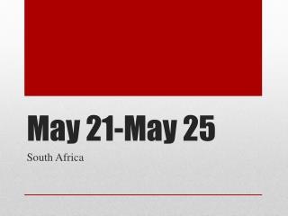 May 21-May 25