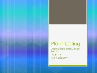 Plant Testing