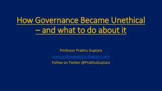 How Governance Became Unethical  –  and what to do about it
