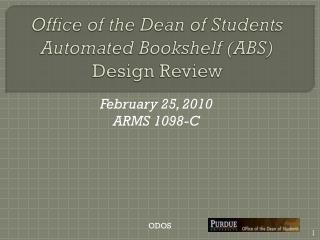 Office of the Dean of Students Automated Bookshelf (ABS) Design Review