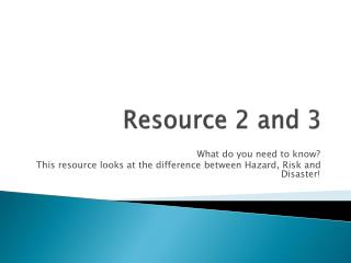 Resource 2 and 3