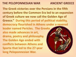 THE PELOPONNESIAN WAR              ANCIENT GREECE