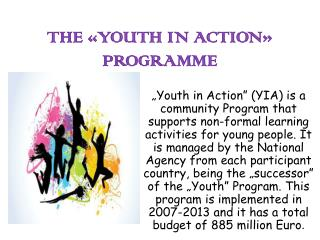 THE «YOUTH IN ACTION»  PROGRAMME