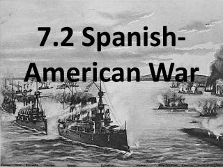 7.2 Spanish-American War
