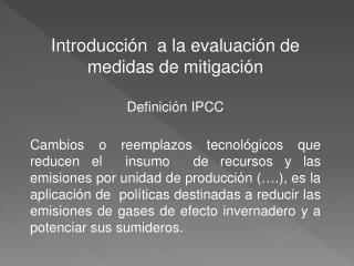 Introducción  a la evaluación de medidas de mitigación Definición IPCC
