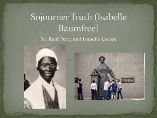 Sojourner Truth (Isabelle  Baumfree )
