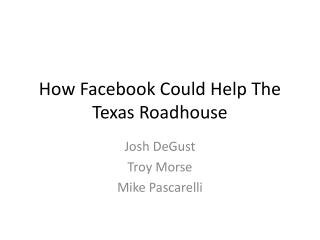 How  Facebook  Could Help The Texas Roadhouse
